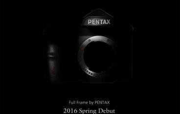 Pentax官方證實 全片幅2016春季降臨