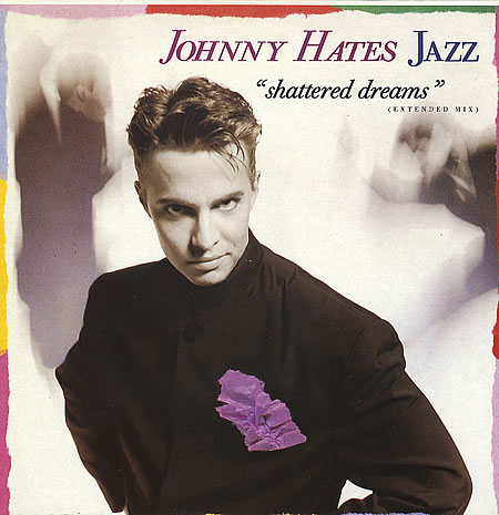 Johnny-Hates-Jazz-Shattered-Dreams-190412