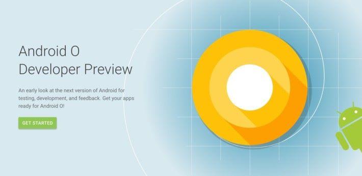 Android O 於今年 3 月公布開發者預覽版