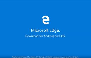 進軍 Android 及 iOS 平台 Microsoft Edge 手機版正式推出