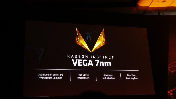 Radeon Instinct Vega 7nm 將於今年稍後推出。
