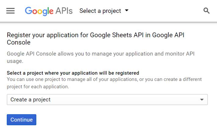 Step 2 : 開啟 Google 試算表的 API ,並創建一個新專案,然後按下「 Continue 」。
