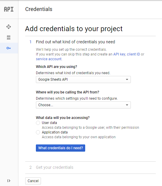 Step 4 : 跳至「 Add credentials to your project 」的版面中,選擇最下面的「 Cancel 」按鈕。