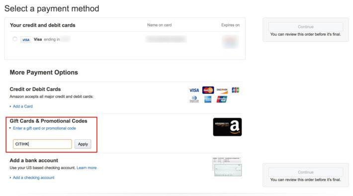 到選擇結帳方式時,除了要選用 Citi 信用卡來結帳外,還要在「 Gift Cards & Promotional Codes 」一欄輸入優惠碼「 CITIHK 」後按「 Apply 」掣。即使不確定能否受惠也好,如果優惠碼不適用也會立即彈出警告,所以不妨一試。