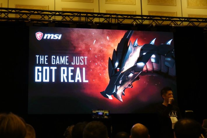 是次 MSI 發表會主題為「The Game Just Got Real」。