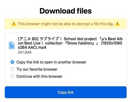 筆者試過在 Chrome 上使用沒有問題,但在 Safari 上就會顯示警告字句,指太大的檔案可能無法解密。