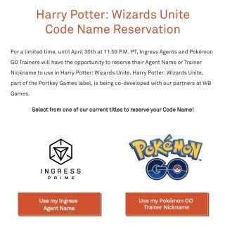 《 Pokémon GO 》或《 INGRESS PRIME 》的玩家可以到指定網站註冊,以確保《哈利波特:巫師聯盟》推出時,可以用回自己在前兩款遊戲上的角色名稱。