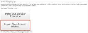 STEP 1. 成為會員後,可以匯入 Amazon.com 的 Wishlist 追踪價格變動。