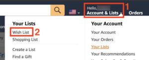 STEP 3. 在瀏覽器開啟另一個分頁進入 Amazon.com ,點擊右上角「 Account & Lists 」,並在下拉選單中選擇左邊欄的「 Wish List 」;