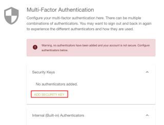 2. 單靠一組密碼當然保障不足,網站就建議用戶增加多因素驗證,今次我們點擊 ADD SECURUTY KEY 以加入 YubiKey 5Ci 作密鑰;