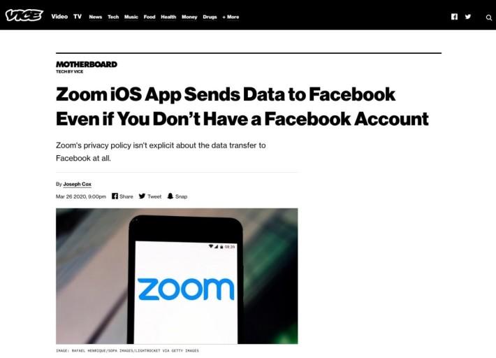 Vice 新聞旗下的科技傳媒 Motherboard 揭發 Zoom iOS 版將用戶資料傳送給 Facebook 。